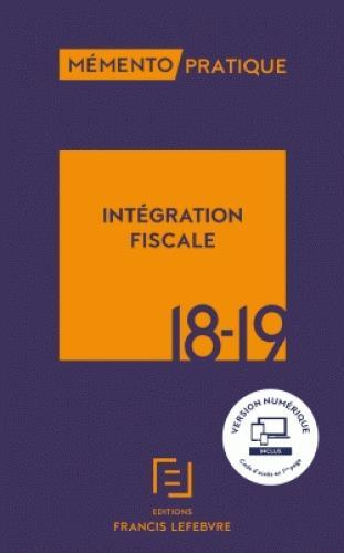 Mémento pratique ; intégration fiscale (édition 2018/2019)