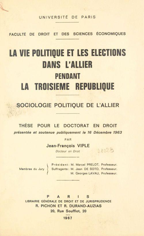 La vie politique et les élections dans l'Allier pendant la Troisième République