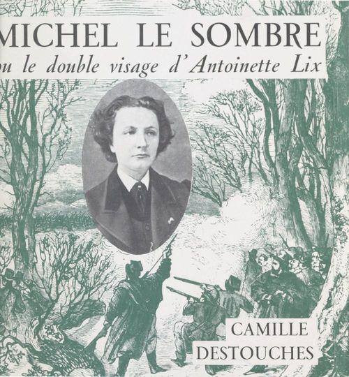 Michel Le Sombre ou Le double visage d'Antoinette Lix