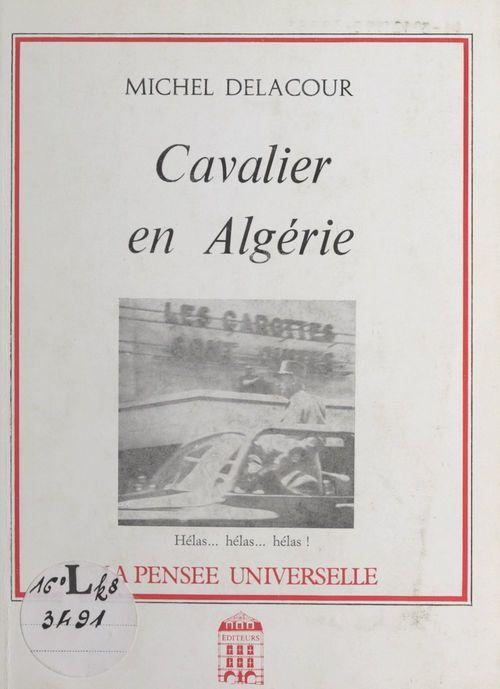Cavalier en Algérie  - Michel Delacour