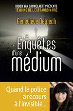 Vente Livre Numérique : Les enquêtes d'une médium  - Geneviève Delpech - Pierre Lunel