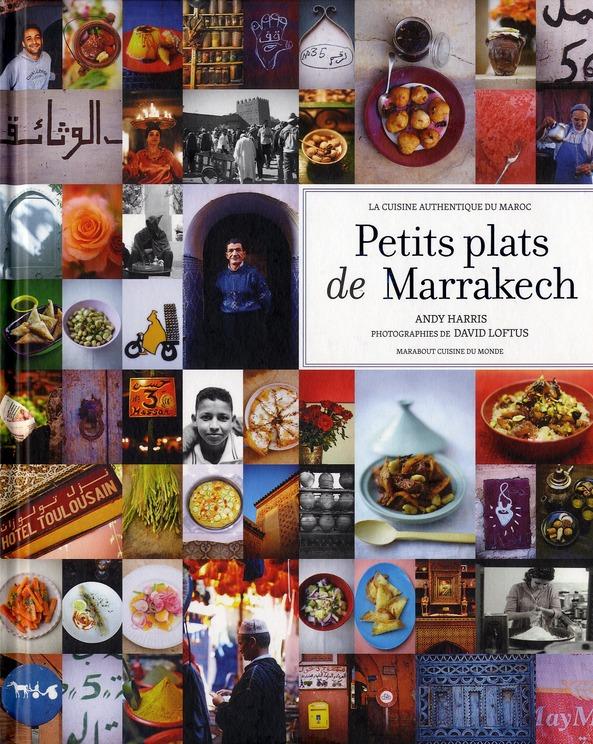 Petits Plats De Marrakech ; La Cuisine Authentique Du Maroc