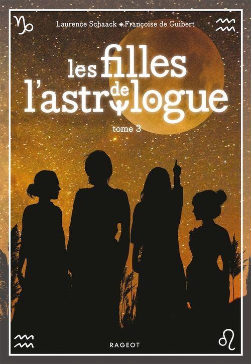 Vente EBooks : Les filles de l'astrologue - T3  - Laurence Schaack  - Françoise de GUIBERT