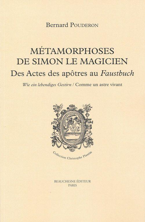 Méamorphoses de Simon le magicien ; des actes des apôtres au Faustbuch