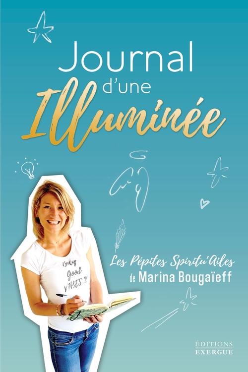 Journal d'une illuminée ; les pépites spiritu'ailes de Marina Bougaïeff