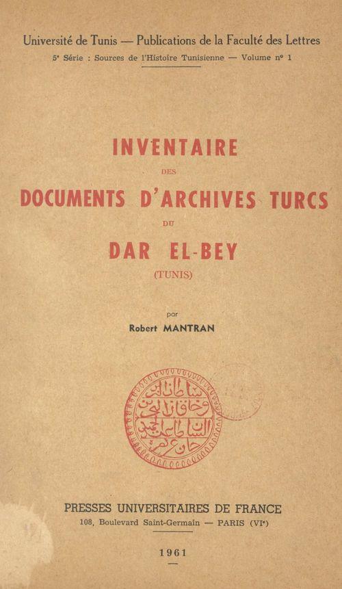 Inventaire des documents d'archives turcs du Dar El-Bey (Tunis)  - Robert Mantran