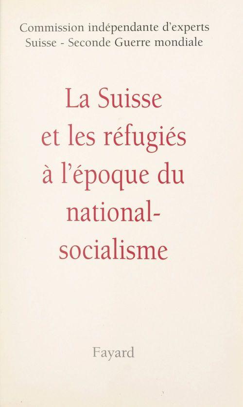 La Suisse et les réfugiés à l'époque du national-socialisme