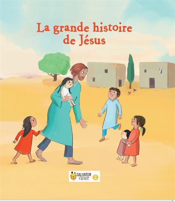 La grande histoire de Jésus