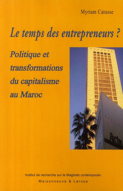 Entrepreneurs en politique ; réformes économiques et politiques au Maroc