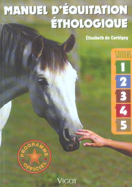 Manuel d'équitation éthologique ; savoir 1 à 5