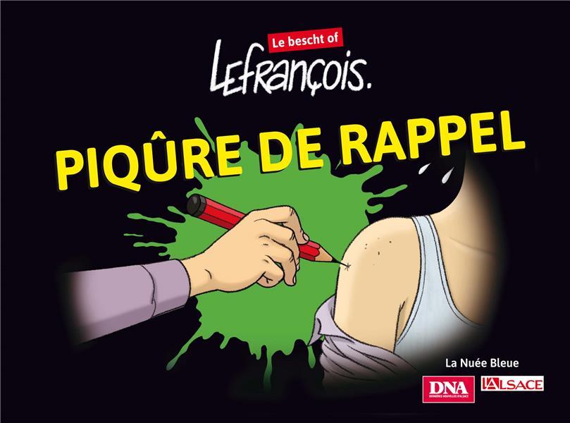 piqûre de rappel ; Lefrançois : le bescht of !