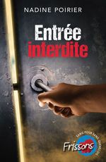 Entrée interdite  - Nadine Poirier