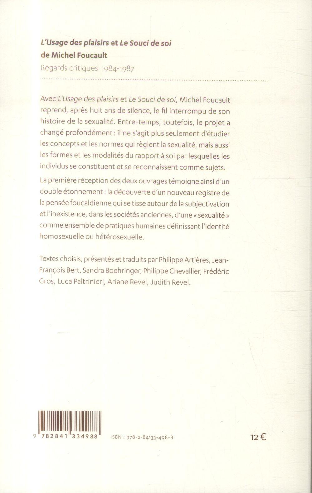L' usage des plaisirs et le souci de soi de michel foucault. regards critiques 1984-1987