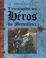 Vente EBooks : L'encyclopédie des héros du merveilleux  - Édouard Brasey