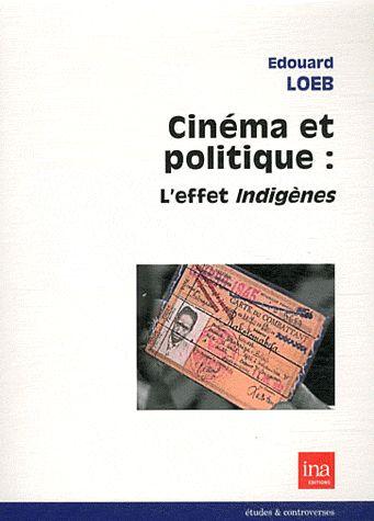 Cinéma et politique : l'effet indigènes
