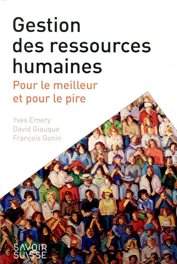 GESTION DES RESSOURCES HUMAINES - POUR LE MEILLEUR ET POUR LE PIRE