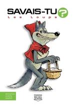 Vente Livre Numérique : SAVAIS-TU ? ; les loups  - Alain M. Bergeron - Sampar - Michel Quintin