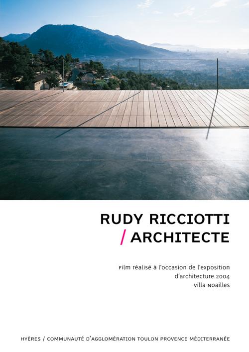 Rudy Ricciotti ; architecte ; dvd ; film réalisé à l'occasion de l'exposition d'architecture 2004  ; VI