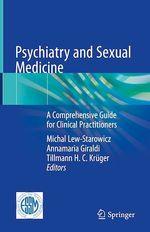 Psychiatry and Sexual Medicine  - Tillmann H. C. Krüger - Michal Lew-Starowicz - Annamaria Giraldi