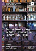 Psychopharmacology in British Literature and Culture, 1780-1900  - Jennifer S. Henke - Natalie Roxburgh