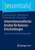 Unternehmensethische Ansätze für Business-Entscheidungen  - Valentina Kartini - Tanja Savanin - Maximilian Rüb - Milena Reichert