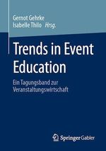 Trends in Event Education  - Isabelle Thilo - Gernot Gehrke