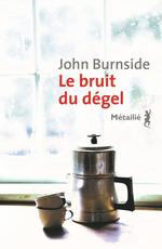 Vente Livre Numérique : Le bruit du dégel  - John Burnside