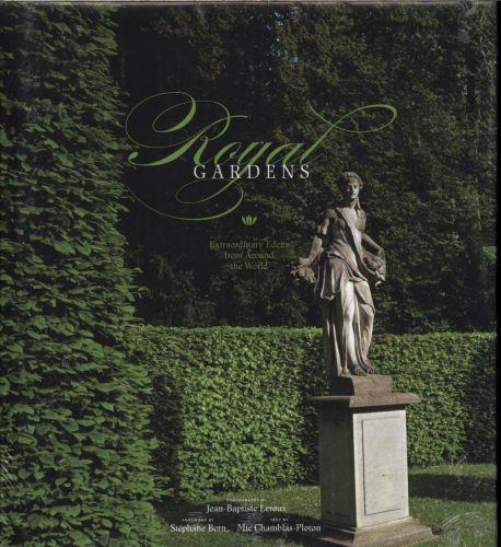 ROYAL GARDENS - EXTRAORDINARY EDENS FROM AROUND THE WORLD