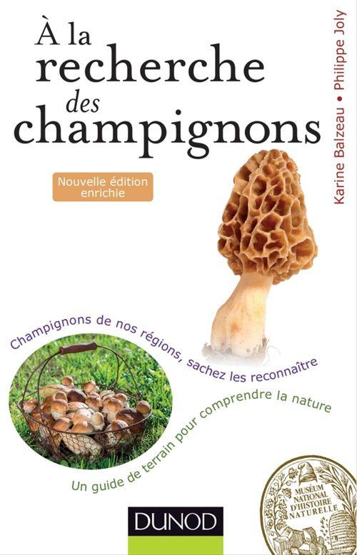à la recherche des champignons ; un guide de terrain pour comprendre la nature ; champignons de nos forêts, sachez les reconnaître ; 2e édition