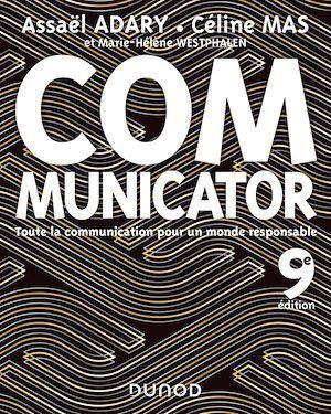 Communicator ; toute la communication pour un monde plus responsable (9e édition)
