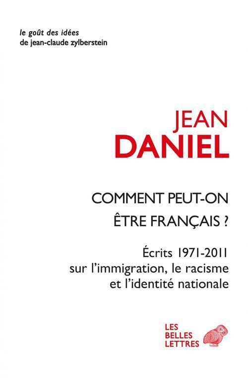 coment peut-on être français ? écrits 1971-2011 sur l'immigration, le racisme et l'identité nationale