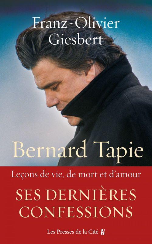 Bernard Tapie, Leçons de vie, de mort et d'amour