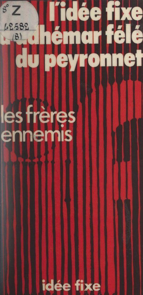 L'idée fixe d'Adhémar Félé du Peyronnet