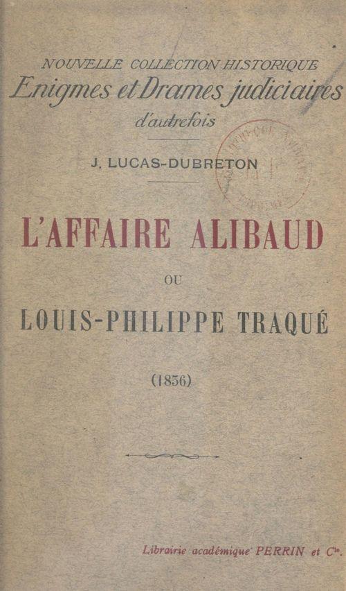 L'affaire Alibaud  - Jean Lucas-Dubreton
