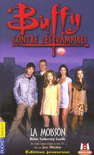 Buffy contre les vampires t.1 ; la moisson