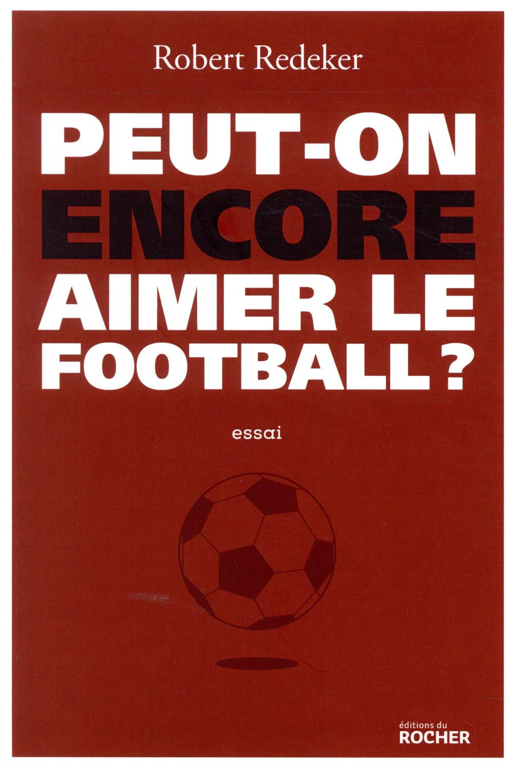 Peut-on encore aimer le football ?