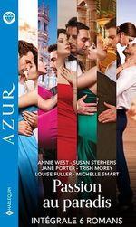 Vente EBooks : Passion au paradis - Série intégrale  - Collectif - Susan Stephens - Trish Morey - Annie West - Jane Porter - Michelle Smart - Louise Fuller
