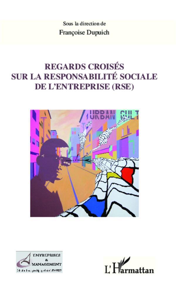 Regards Croises Sur La Responsabilite Sociale De L'Entreprise (Rse)