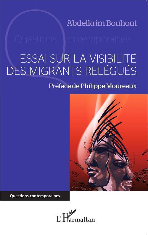 Essai sur la visibilité des migrants relégués
