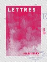 Vente EBooks : Lettres  - Jules Ferry