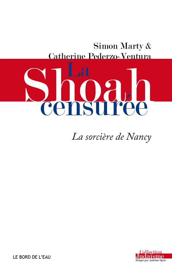 La Shoah censurée ; la sorcière de Nancy
