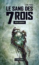 Vente Livre Numérique : Le sang des 7 Rois - Livre trois  - Régis Goddyn