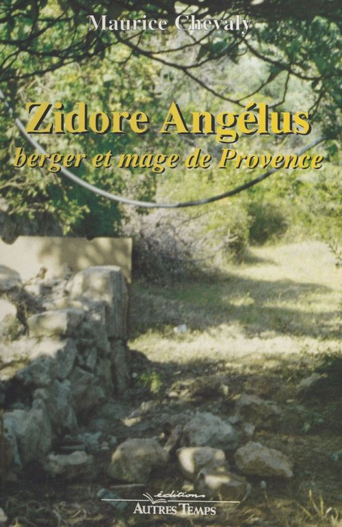 Zidore angelus, berger et mage de provence