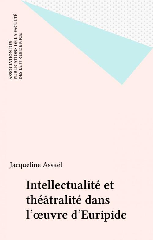 Intellectualité et théâtralité dans l'oeuvre d'Euripide