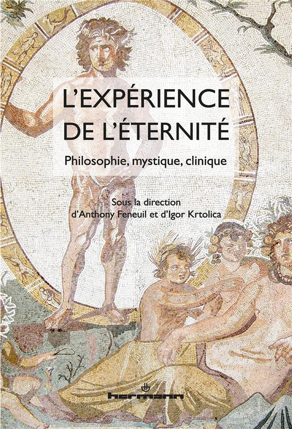 l'expérience de l'éternité ; philosophie, mystique, clinique