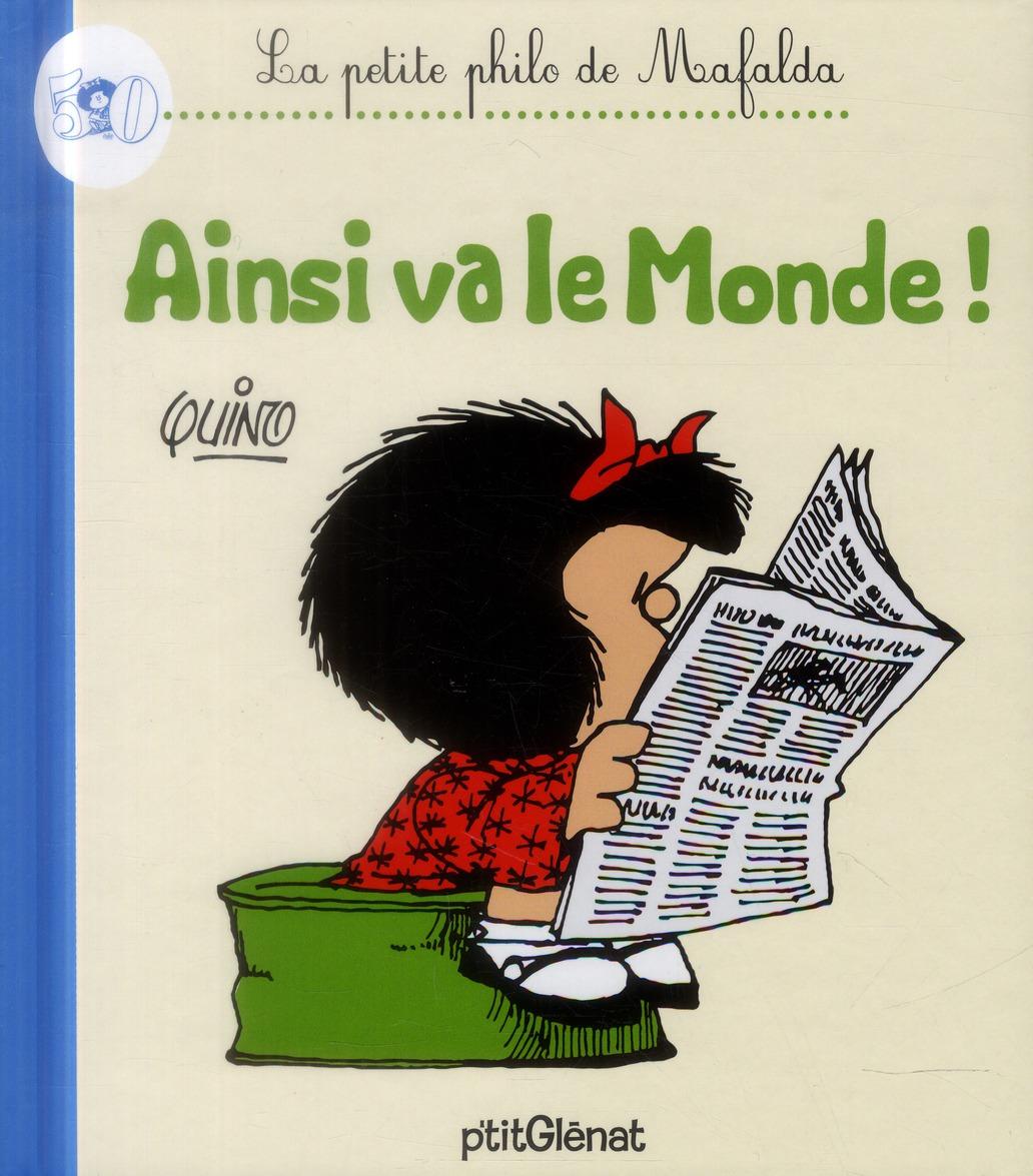 La petite philo de Mafalda ; ainsi va le monde !
