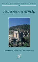Mines et pouvoir au Moyen Âge  - Marie-Christine Bailly-Maître - Jean-Michel Poisson - Bailly/Poisson/