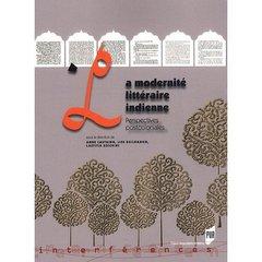 La modernité littéraire indienne ; perspectives postcoloniales