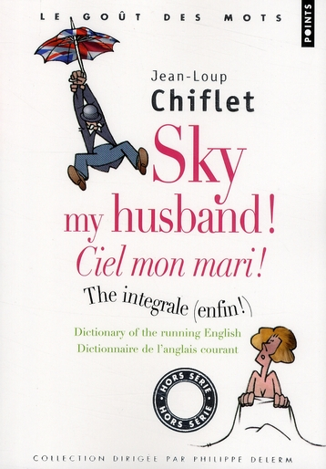 Sky my husband !  ciel mon mari ! the integrale (enfin !)
