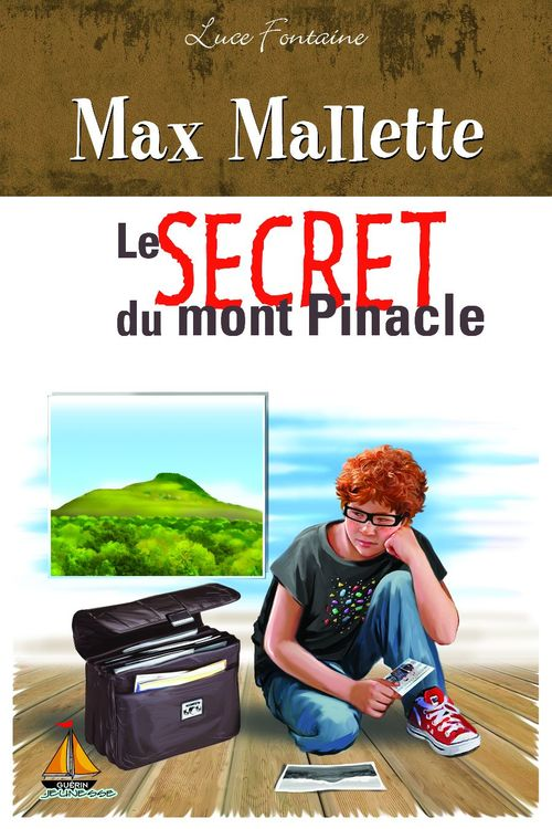 Max Mallette ; le secret du mont Pinacle